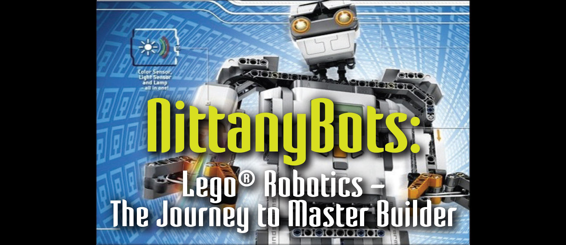 "Nittany Bots Camp Logo- ""Lego Robotics- The Journey to Master Builder"""