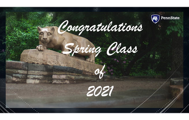 "Image of Penn State Lion Shrine with text ""Congratulations Spring Class of 2021"